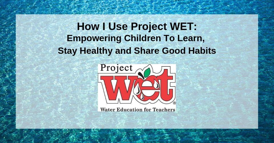 How I Use Project WET